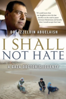 I Shall Not Hate- Dr. Abuelaish