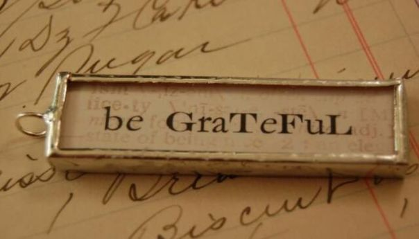 Remembering to be grateful for what we have rather than what we don't have.